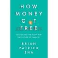 【中商原版】比特币和未来金融的争夺 英文原版 How Money Got Free: Bitcoin