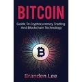 Bitcoin: Guide to Cryptocurrency Trading a...