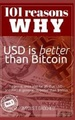101 Reasons Why Usd Is Better Than Bitcoin
