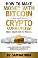 How to Make Money with Bitcoin and Crypto Currencies