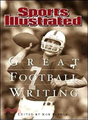 Great Football Writing—Sports Illustrated 1954 - 2006