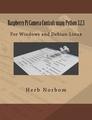 Raspberry Pi Camera Controls using Python 3.2.3: For Windows and Debian-Linux