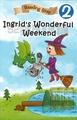 Reading Step 2 : Ingrid's Wonderful weekend?