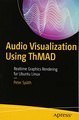 Audio Visualization Using ThMAD: Realtime Graphics Rendering for Ubuntu Linux