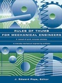 Rules of Thumb for Mechanical Engineers: A Manual of Quick, Accurate Solutions to Everyday Mechanical Engineering Problems