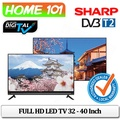 SHARP FULL HD LED TV 32 Inch and 40 Inch Available in NON-SMART AND SMART