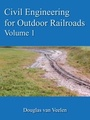 Civil Engineering for Outdoor Railroads Volume 1