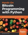 Hands-On Bitcoin Programming with Python: Build powerful online payment centric applications with Python