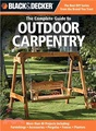 Black & Decker the Complete Guide to Outdoor Carpentry ─ Furnishings, Accessories, Pergolas, Fences, Planters,