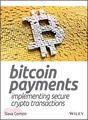 Bitcoin Payments ― Implementing Secure Crypto Transactions