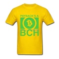 Bitcoin Cash Payback is a BCH 2018 T-shirt for Men Yellow