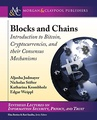Blocks and Chains: Introduction to Bitcoin, Cryptocurrencies, and Their Consensus Mechanisms (Synthesis Lectures on Information Security, Privacy, and Trust)