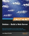 Instant Debian: Build a Web Server