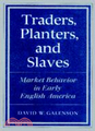 Traders, Planters and Slaves:Market Behavior in Early English America