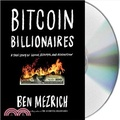 Bitcoin Billionaires ― A True Story of Genius, Betrayal, and Redemption