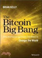The Bitcoin Big Bang ─ How Alternative Currencies Are About to Change the World