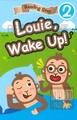 Reading Step 2 : Louie, Wake Up!
