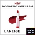 LANEIGE ▶NEW Two Tone Tint  Matte Lip Bar 2g◀▶Two Tone Lip Bar 2g◀
