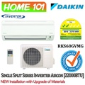 Daikin Inverter Single Split Series Aircon 22000BTU RKS60GVMG  *with  NEW Installation with Upgraded Materials  Services*