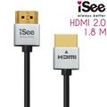 iSee HDMI2.0 鋁合金超高畫質影音傳輸線 1.8M (IS-HD2020)-太空灰