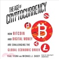 The Age of Cryptocurrency ― How Bitcoin and Digital Money Are Challenging the Global Economic Order, Library Edition