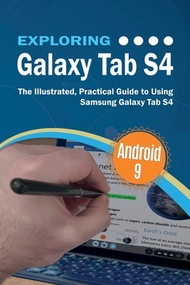 Exploring Galaxy Tab S4: The Illustrated, Practical Guide to using Samsung Galaxy Tab s4