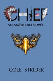 Chief: An American Novel Cole Strider