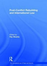 Post-Conflict Rebuilding and International Law