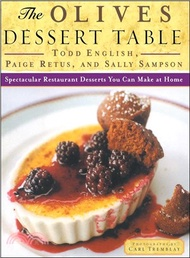 11397.The Olives Dessert Table ― Spectacular Restaurant Desserts You Can Make at Home Todd English; Paige Retus; Sally Sampson