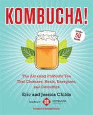 Kombucha! : The Amazing Probiotic Tea Th...