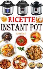 Ricette Instant Pot Anna Rossi