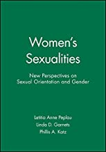 Women's Sexualities: New Perspectives on Sexual Orientation and Gender