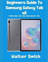 Beginners Guide to Samsung Galaxy Tab S6