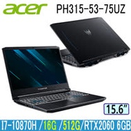 Acer PH315-53-75UZ 15.6吋FHD/i7-10870H/RTX 2060 6G獨顯/Win10 筆電