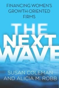 The Next Wave : Financing Women's Growth-Oriented Firms by Susan Coleman (US edition, paperback)