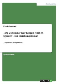 J繹rg Wickrams Der Jungen Knaben Spiegel - Ein Erziehungsroman