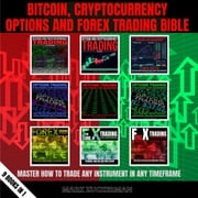 BITCOIN, CRYPTOCURRENCY, OPTIONS AND FOREX TRADING BIBLE MARK ZUCKERMAN