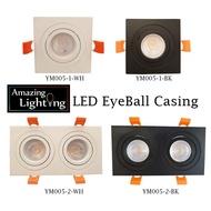 Amazing House Lighting YET LED Eyeball Casing (YM005-1 & YM005-2)