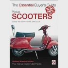 Veloce The Essential Buyer's Guide Vespa Scooters: Classic 2-Stroke Models 1960-2008