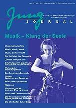 Jung Journal Heft 33: Musik - Klang der Seele: Forum fur Analytische Psychologie und Lebenskultur: Musik - Klang der Seele: Forum für Analytische Psychologie und Lebenskultur