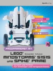 Programmieren mit LEGO® MIND-STORMS® 51515 und SPIKE® Prime Alexander Schulze