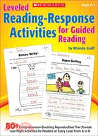 Leveled Reading-Response Activities for Guided Reading—70+ Comprehension-Boosting Reproducibles That Provide Just-Right Activities for Readers at Every Level from A to N