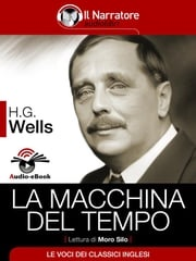 La Macchina del Tempo (Audio-eBook) Herbert George Wells