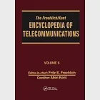 The Froehlich/Kent Encyclopedia of Telecommunications: Volume 6 - Digital Microwave Link Design to Electrical Filters
