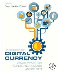 Handbook of Digital Currency: Bitcoin, Innovation, Financial Instruments, and Big Data (Hardcover)