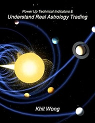 """Power Up Technical Indicators including Applying Financial Astrology Trading Cycles down to the minute level - Featuring Applications of """"Ephemeris ... & Cryptocurrency (Bitcoin/ Ethereum) Market"""