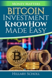 Bitcoin Investment KnowHow Made Easy Hillary Scholl