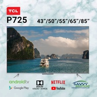 TCL 43inch 50inch 55inch 65inch 85inch P725 4K HDR TV