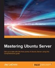 Mastering Ubuntu Server Jay LaCroix