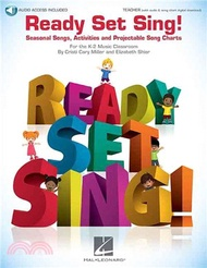 3123.Ready Set Sing! ― Seasonal Songs, Activities and Projectable Song Charts Includes Downloadable Audio Cristi Cary Miller (COP)